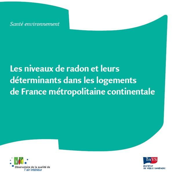 Les niveaux de radon et leurs déterminants dans les logements de France métropolitaine continentale