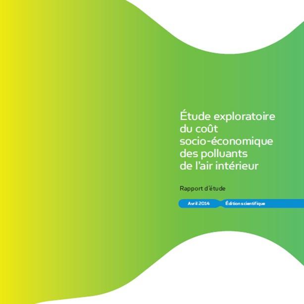 Étude exploratoire du coût socio-économique des polluants de l'air intérieur (rapport)